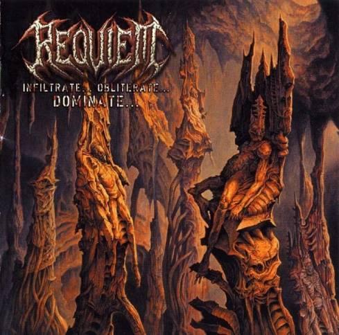 Requiem - Infiltrate...Obliterate...Dominate