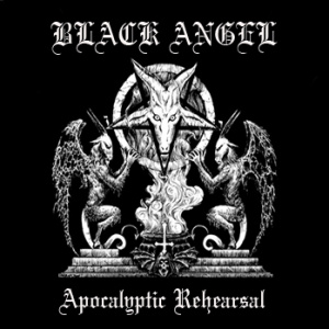 Black Angel - Apocalyptic Rehearsal