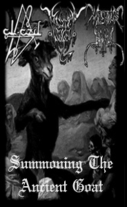 Black Angel / Imperious Satan / Al-Azif - Summoning the Ancient Goat