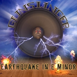 Gunslinger - Earthquake in E Minor