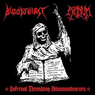 Bloodthirst / Excidium - Infernal Thrashing Kömmandments