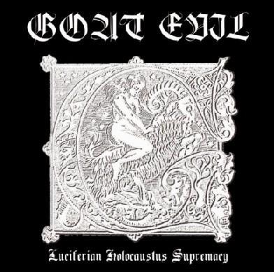 Goat Evil - Luciferian Holocaustus Supremacy