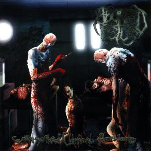 Aborted Fetus - Goresoaked Clinical Accidents