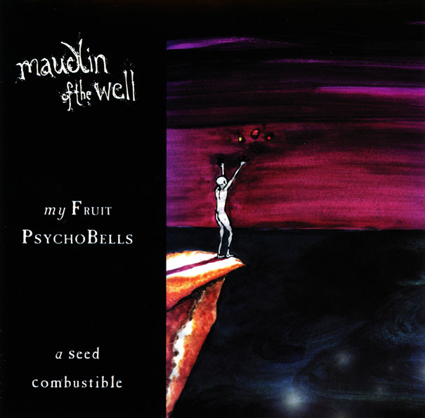 Maudlin of the Well - My Fruit PsychoBells... A Seed Combustible