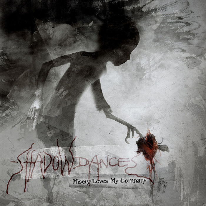 Shadowdances - Misery Loves My Company