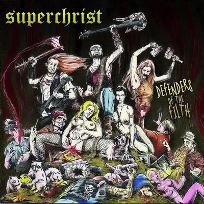 Superchrist - Defenders of the Filth