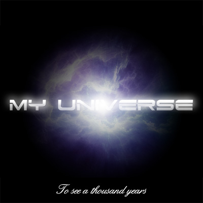 My Universe - To See a Thousand Years