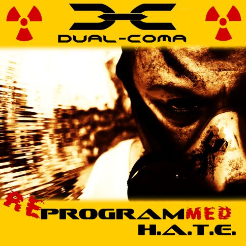 Dual-Coma - Reprogrammed H.A.T.E.