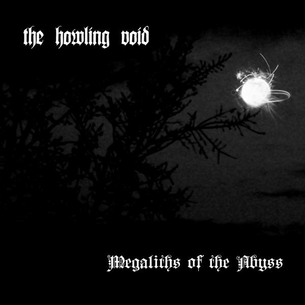The Howling Void - Megaliths of the Abyss
