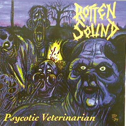 Rotten Sound - Psychotic Veterinarian