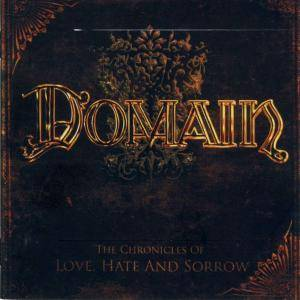 Domain - The Chronicles of Love, Hate and Sorrow