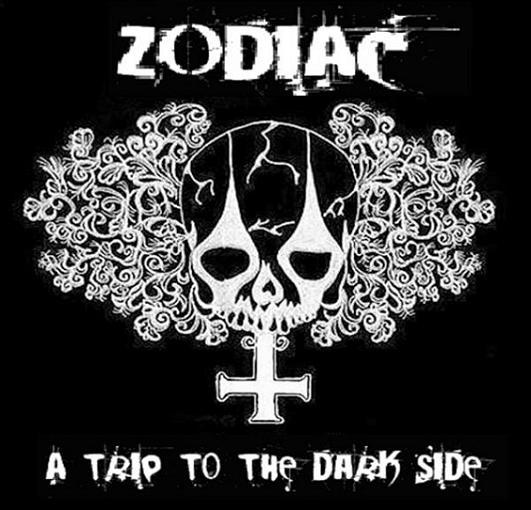 Zodiac - A Trip to the Dark Side