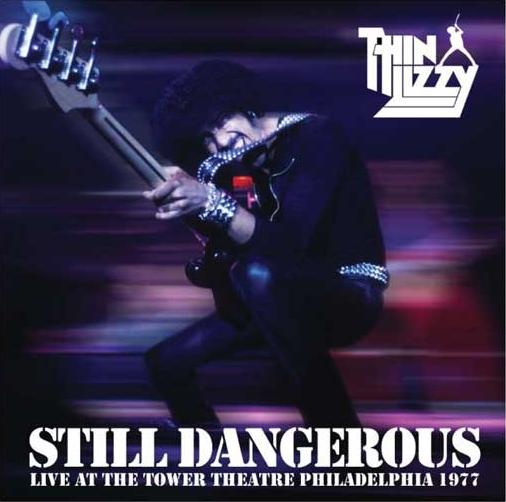 Thin Lizzy - Still Dangerous - Live at the Tower Theatre Philadelphia 1977