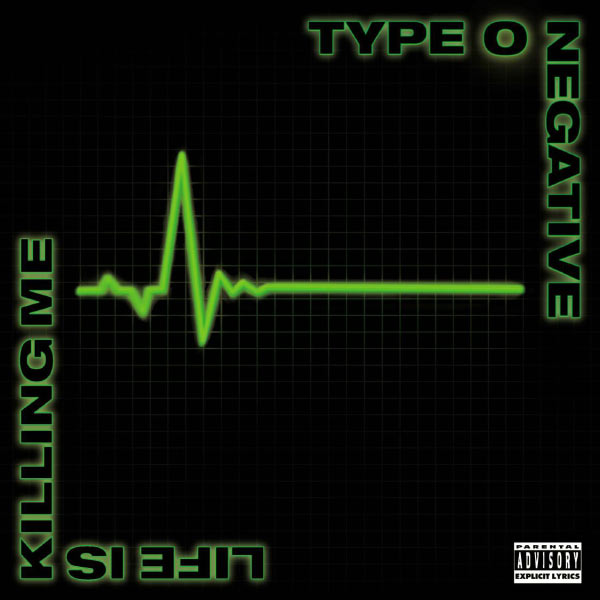 Type O Negative - Life Is Killing Me