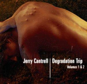 Jerry Cantrell - Degradation Trip - Volumes 1 & 2