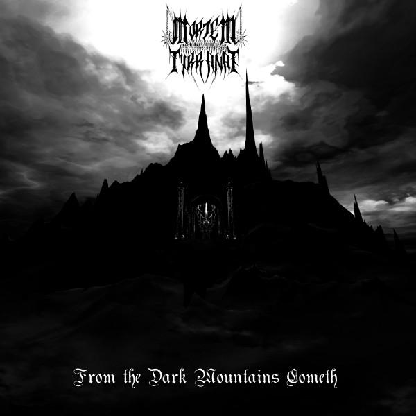 Mortem Tyrranae - From the Dark Mountains Cometh