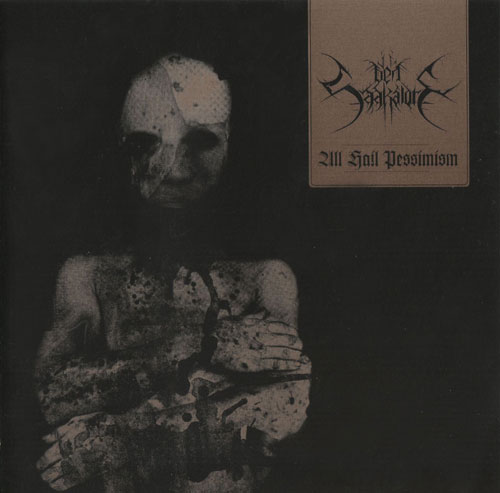 Den Saakaldte - All Hail Pessimism