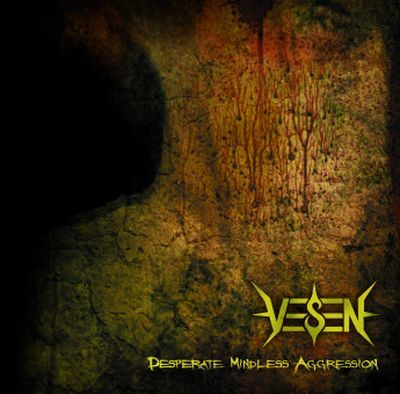 Vesen - Desperate Mindless Aggression