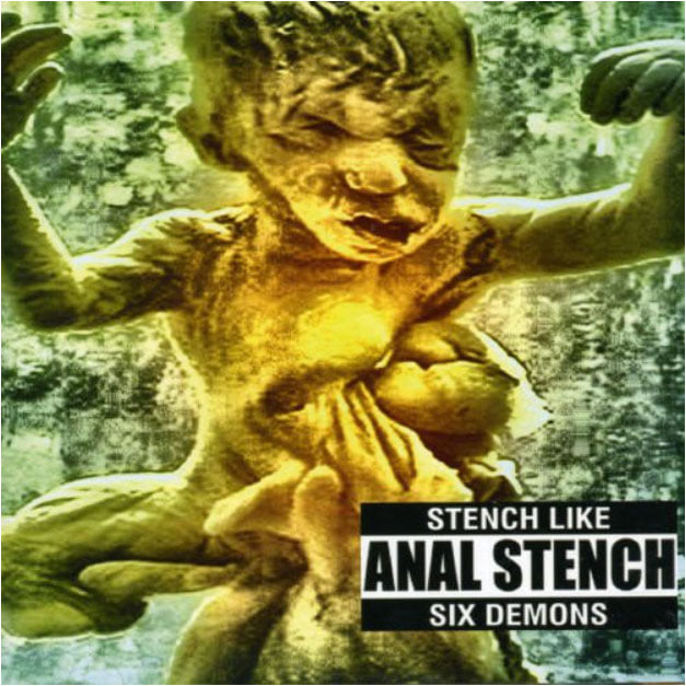 Anal Stench - Stench like Six Demons