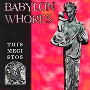 Babylon Whores - Trismegistos