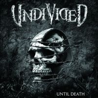 Undivided - Until Death