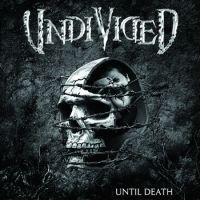Undivided - Until Death