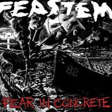 Feastem - Fear in Concrete