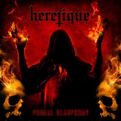 Heretique - Primal Blasphemy