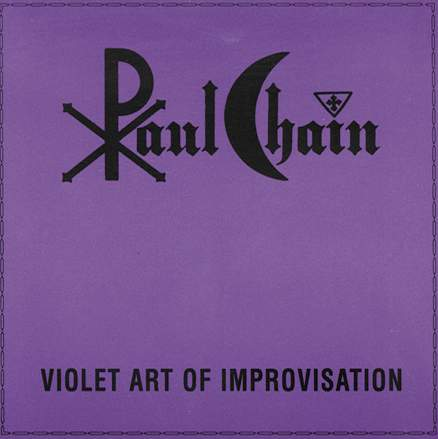 Paul Chain - Violet Art of Improvisation