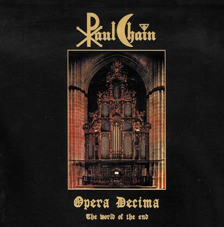 Paul Chain - Opera Decima - The World of the End