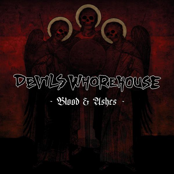 Devils Whorehouse - Blood & Ashes