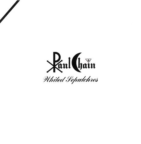 Paul Chain - Whited Sepulchres