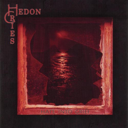 Hedon Cries - Hate into Grief