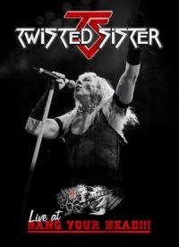 Twisted Sister - Live at Bang Your Head!!!