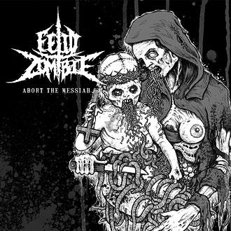 Fetid Zombie - Abort the Messiah