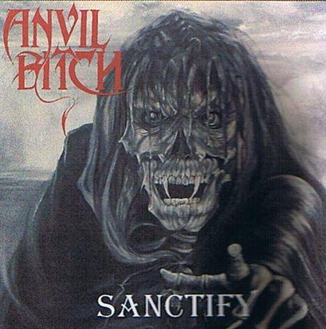 Anvil Bitch - Sanctify