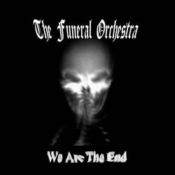 The Funeral Orchestra - We Are the End
