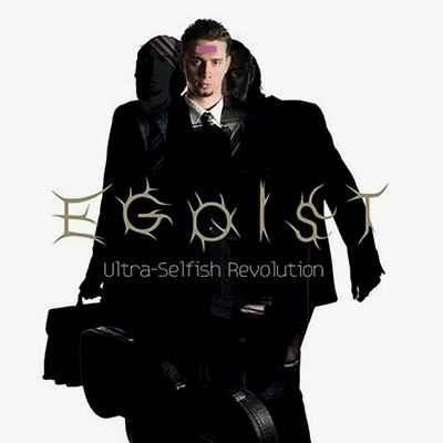 Egoist - Ultra Selfish Revolution