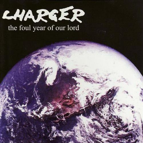 Charger - The Foul Year of Our Lord