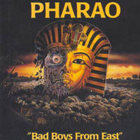 Pharao - Bad Boys from East