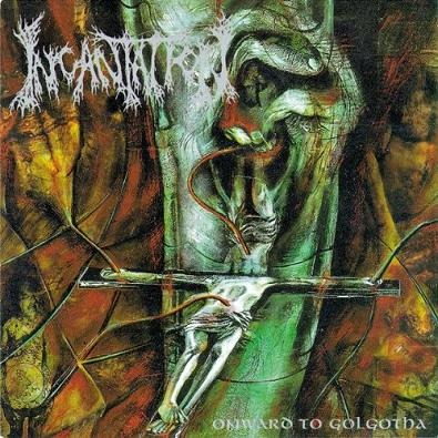 Incantation - Onward to Golgotha