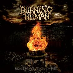 Burning Human - Resurrection Through Fire
