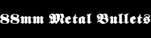 88MM Metal Bullets - Logo