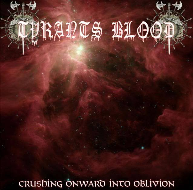Tyrants Blood - Crushing Onward into Oblivion