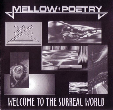 Mellow Poetry - Welcome to the Surreal World