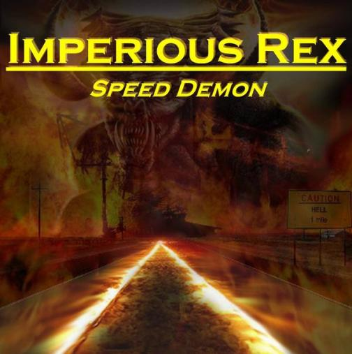 Imperious Rex - Speed Demon