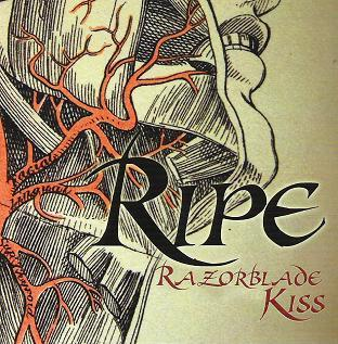 Ripe - Razor Blade Kiss