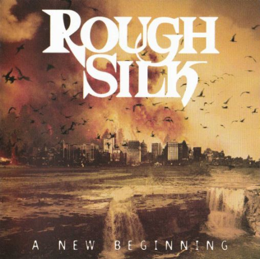Rough Silk - A New Beginning