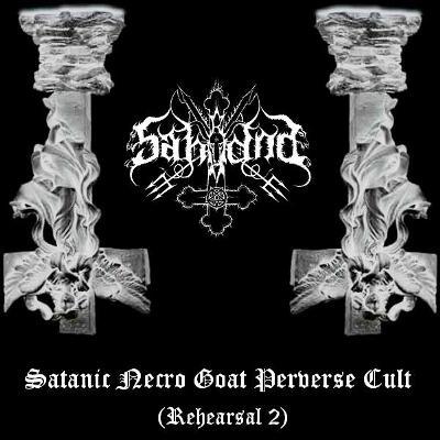 Sahrana - Satanic Necro Goat Perverse Cult (Rehearsal 2)