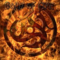Born of Fire - Chosen by the Gods